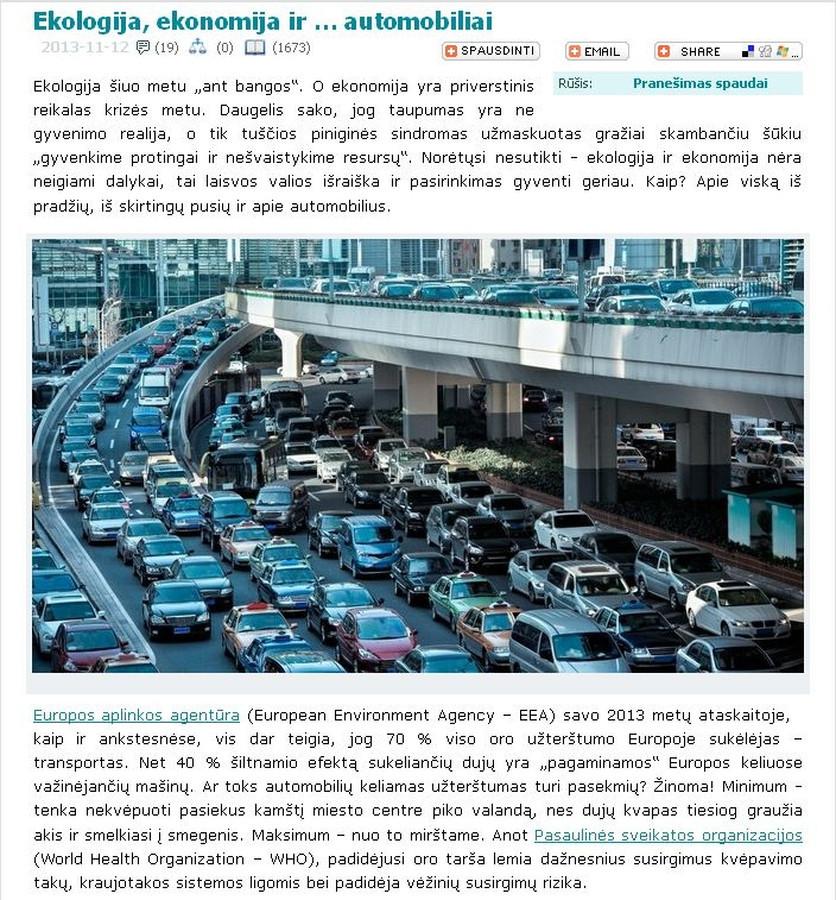 Visas straipsnis: http://www.technologijos.lt/n/technologijos/automobiliai_ir_motociklai/S-37025/straipsnis/Ekologija-ekonomija-ir--automobiliai?l=2&p=1