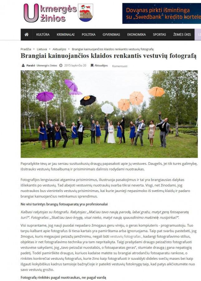 Straipsnis vestuvių tema, patalpintas Ukmergės žinios tinklalapyje. Visas straipsnis: http://www.ukzinios.lt/lietuva/aktualijos/17198-brangiai-kainuojancios-klaidos-renkantis-vestuviu-fotografa