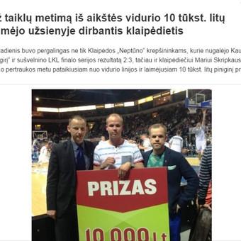 Portale 15min.lt publikuotas mano parengtas pranešimas spaudai apie  10 tūkst. litų prizą už taiklų metimą į krepšį nuo aikštės vidurio gavusį klaipėdietį. Žinią publikavo ir kiti didieji Lietuvos naujienų portalai.