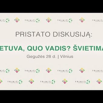 """Diskusija """"Lietuva, Quo vadis? Švietimas"""""""