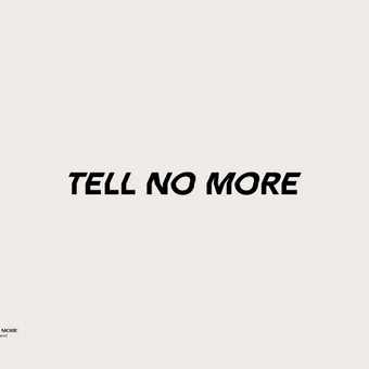 TELL NO MORE - Clothing brand