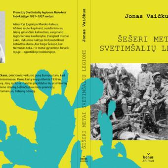 """Viršelis Jono Vaičkaus atsiminimų knygai """"Šešeri metai svetimšalių legione""""."""