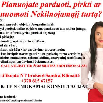 NT brokerė! 5 metų patirtis NT srityje! Kaunas / Sandra Klimaitė / Darbų pavyzdys ID 322583