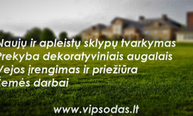 VipSodas - teritorijų įrengimas, tvarkymas, priežiūra!