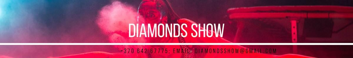 DIAMONDS SHOW - Šou pasirodymai